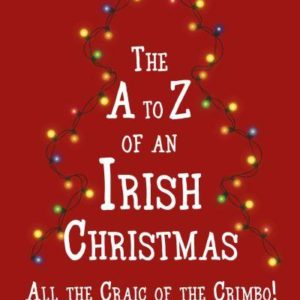 The A-Z of an Irish Christmas